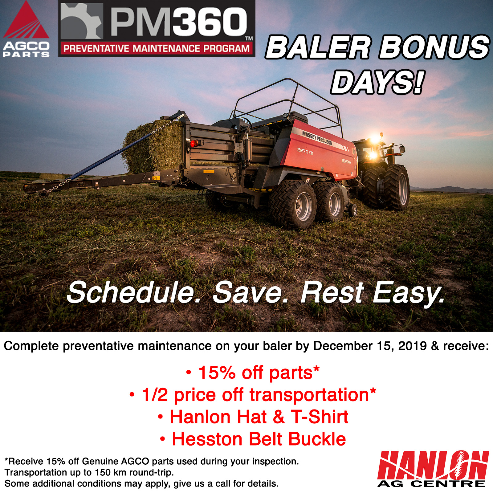 Schedule your preventative maintenance at Hanlon Ag Centre and receive 15% off parts used during your maintenance inspection. Receive half-price transportation, a Hesston belt buckle and a Hanlon Hat and T-shirt. Maintenance must be scheduled before December 15, 2019